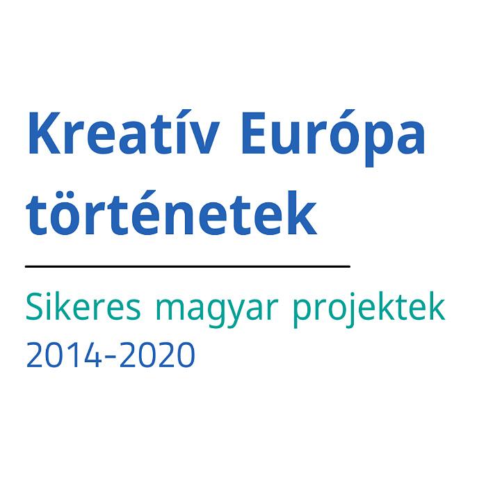 Online eseménnyel zárja a Kreatív Európa program 2014-2020-as időszakát a Kreatív Európa Iroda